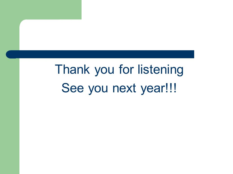 Thank you for listening See you next year!!!