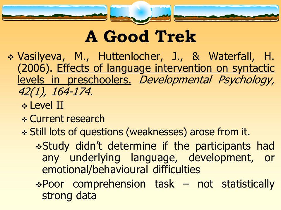 A Good Trek  Vasilyeva, M., Huttenlocher, J., & Waterfall, H.