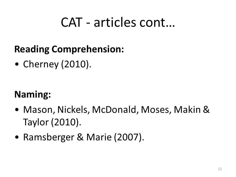 11 CAT - articles cont… Reading Comprehension: Cherney (2010).