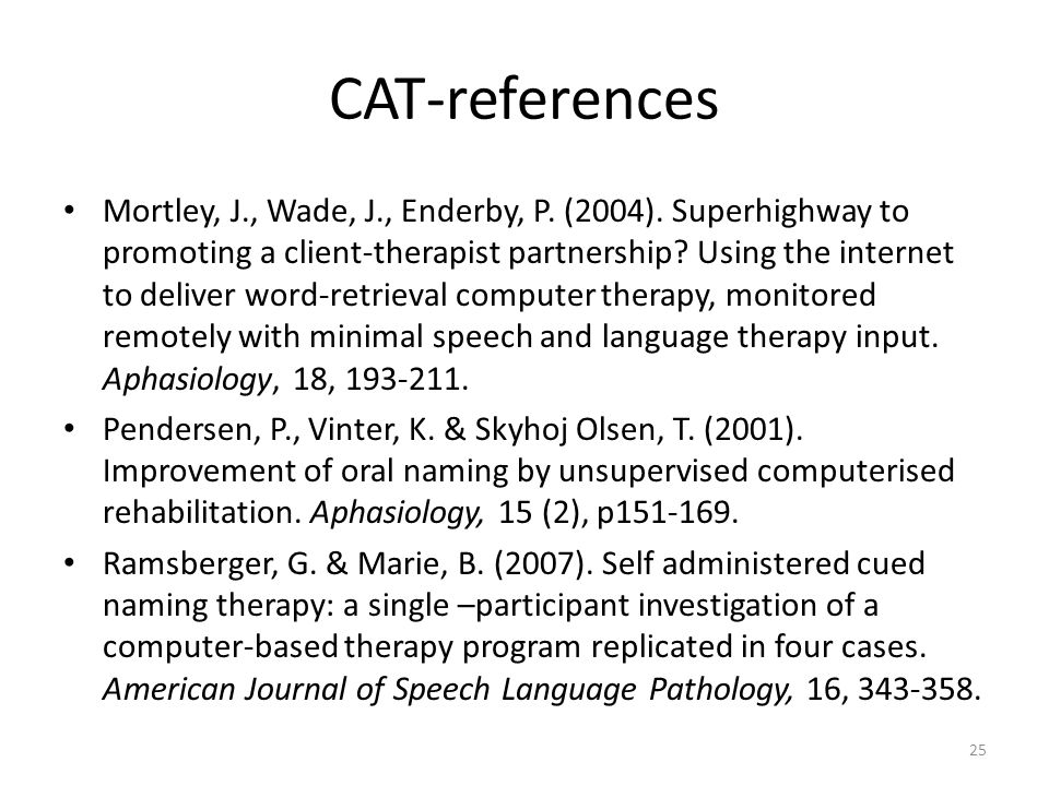 25 CAT-references Mortley, J., Wade, J., Enderby, P.