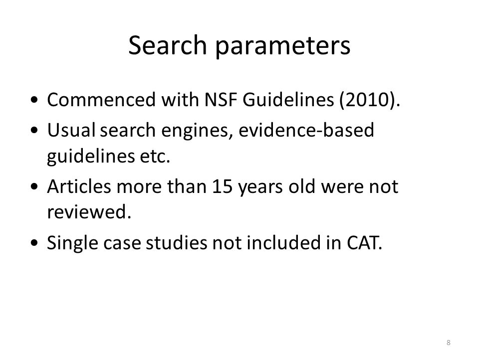 8 Search parameters Commenced with NSF Guidelines (2010).