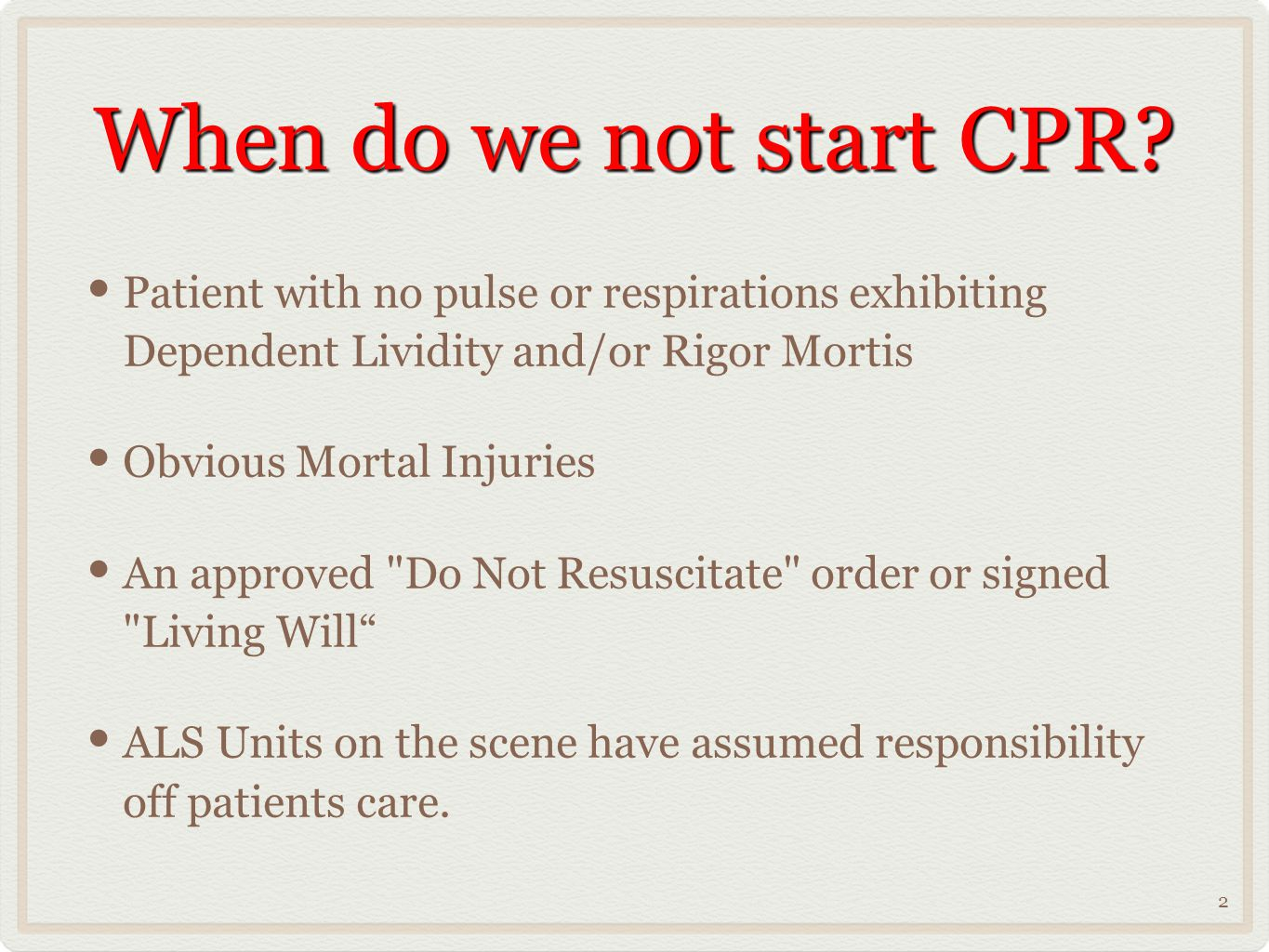 Patient with no pulse or respirations exhibiting Dependent Lividity and/or Rigor Mortis 3