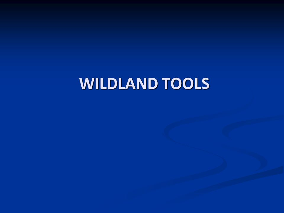 WILDLAND TOOLS