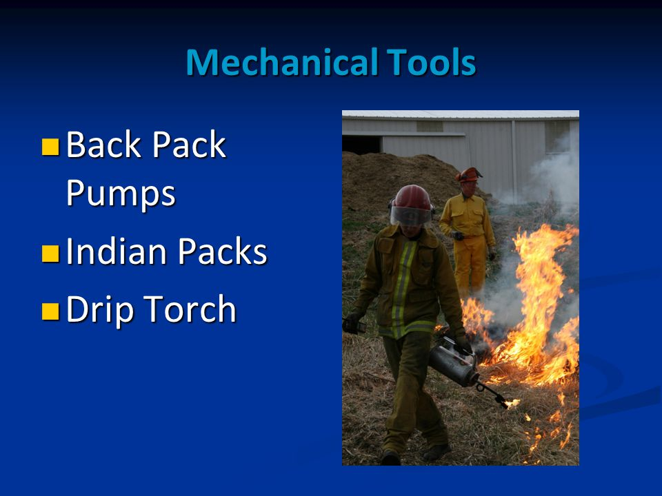 Mechanical Tools Back Pack Pumps Back Pack Pumps Indian Packs Indian Packs Drip Torch Drip Torch