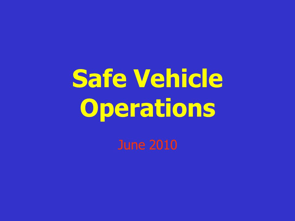 Safe Vehicle Operations June 2010