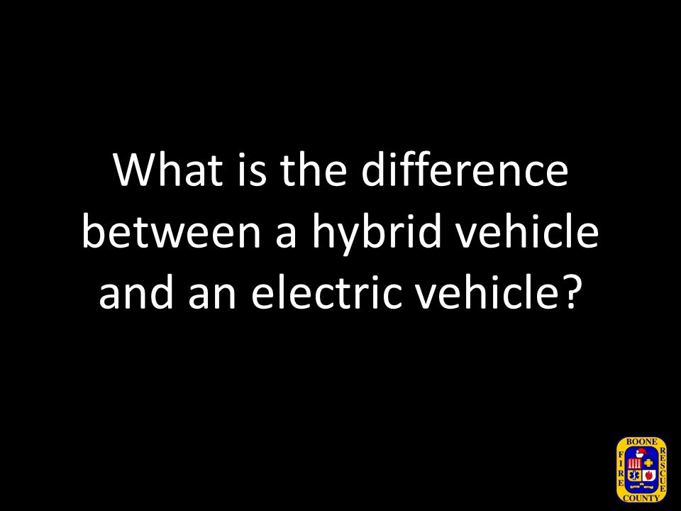 What are some potential risks associated with hybrid and electric vehicles involved in emergency incidents.