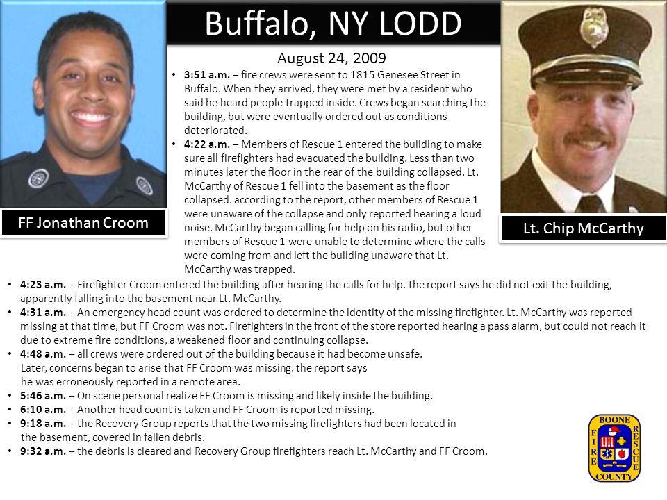 Buffalo, NY LODD FF Jonathan Croom Lt. Chip McCarthy August 24, 2009 3:51 a.m.