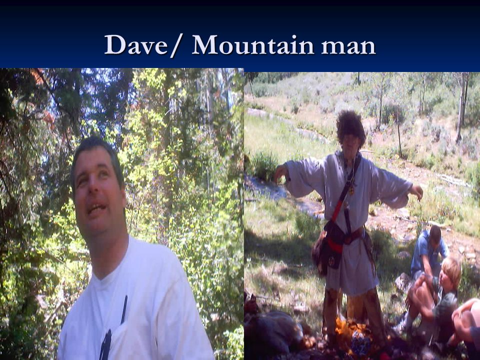 Dave/ Mountain man