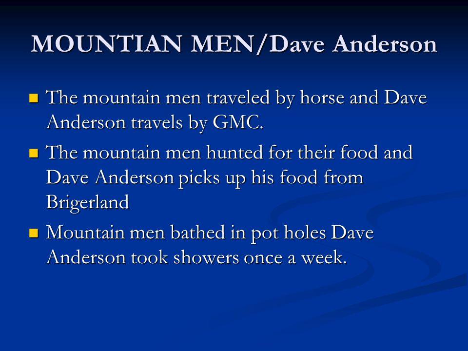 Dave/ Mountain man