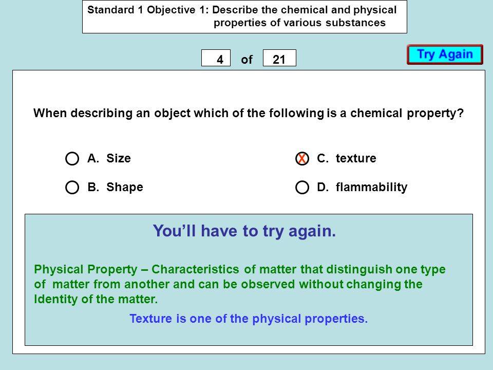 Standard 1 Objective 1: Describe the chemical and physical properties of various substances 421of You'll have to try again. When describing an object