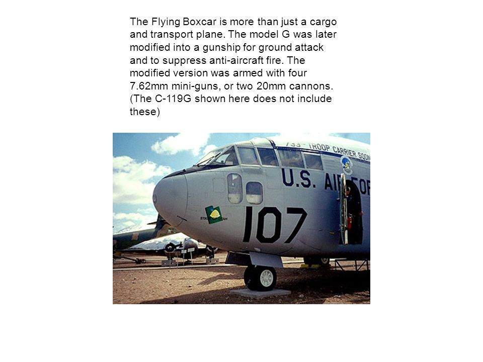 The Flying Boxcar is more than just a cargo and transport plane.