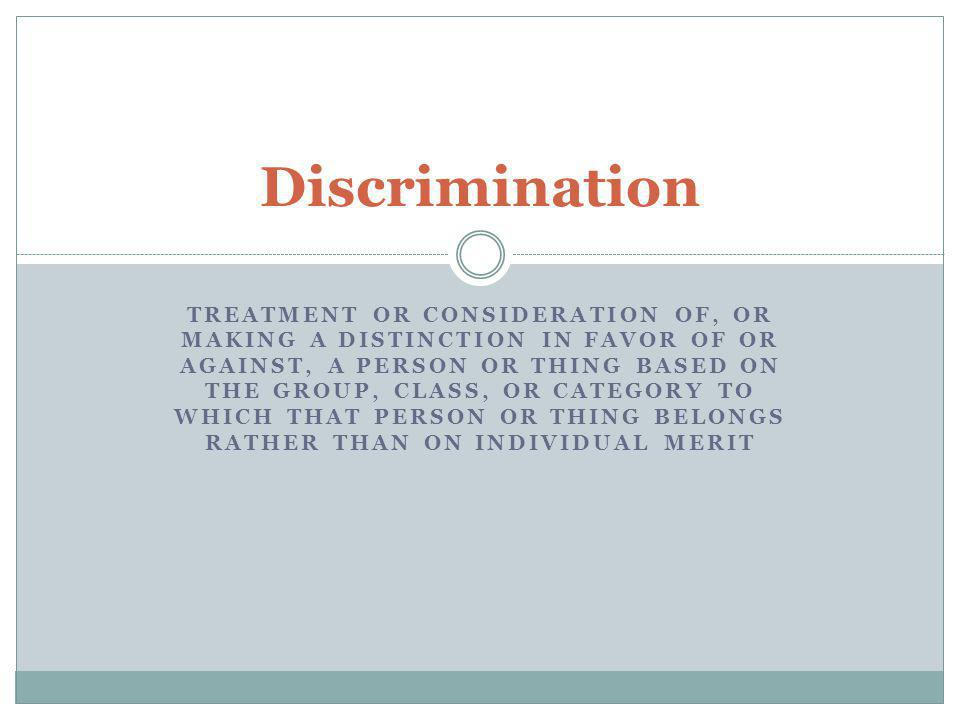 Types of Discrimination Race Age Weight Economic Religion Gender