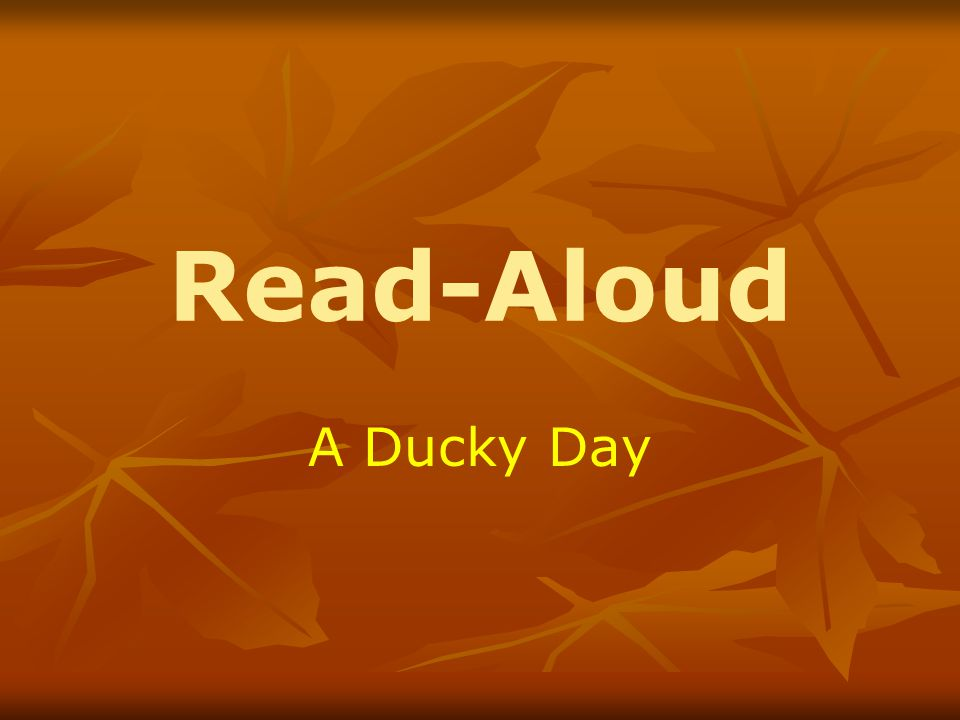 Read-Aloud A Ducky Day