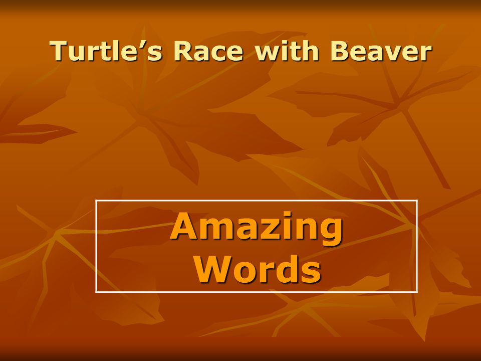Turtle's Race with Beaver Amazing Words