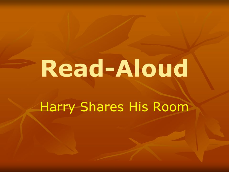 Read-Aloud Harry Shares His Room