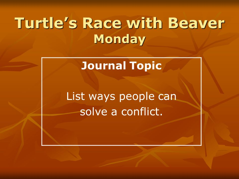 Turtle's Race with Beaver Monday Journal Topic List ways people can solve a conflict.