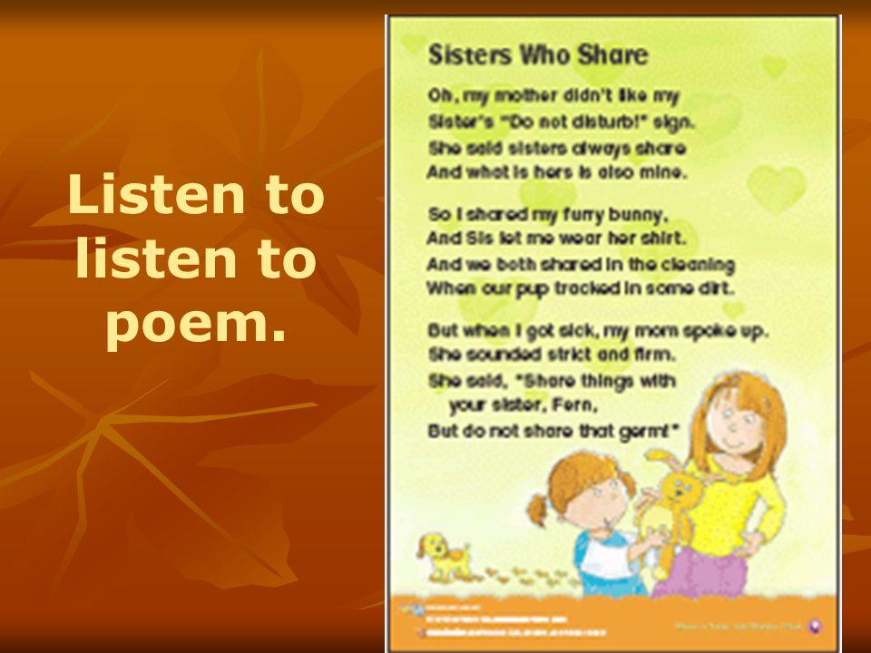 Listen to listen to poem.