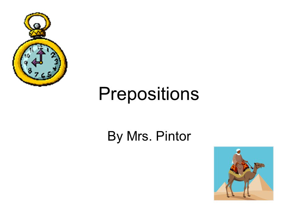 Prepositions By Mrs. Pintor