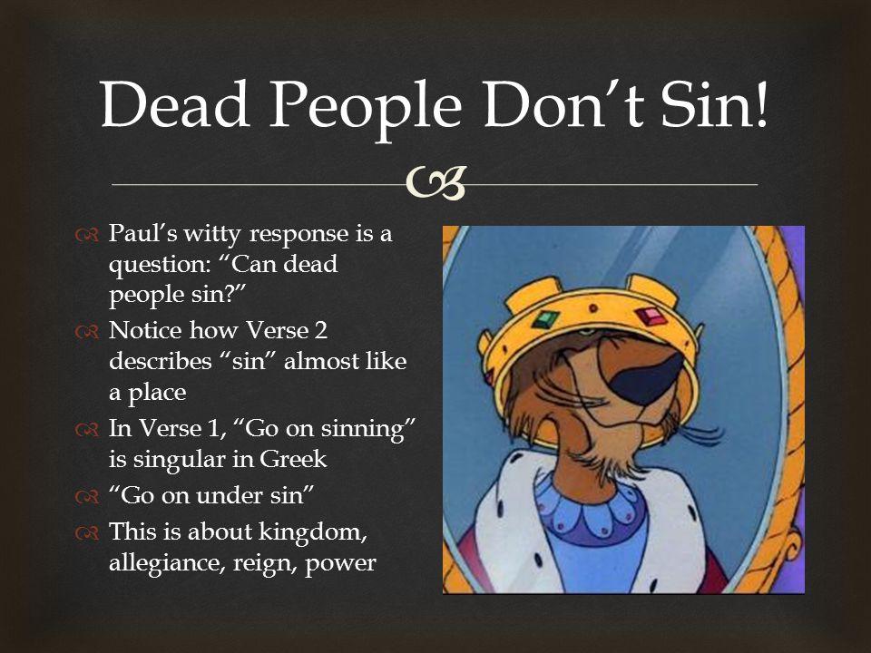  Dead People Don't Sin.