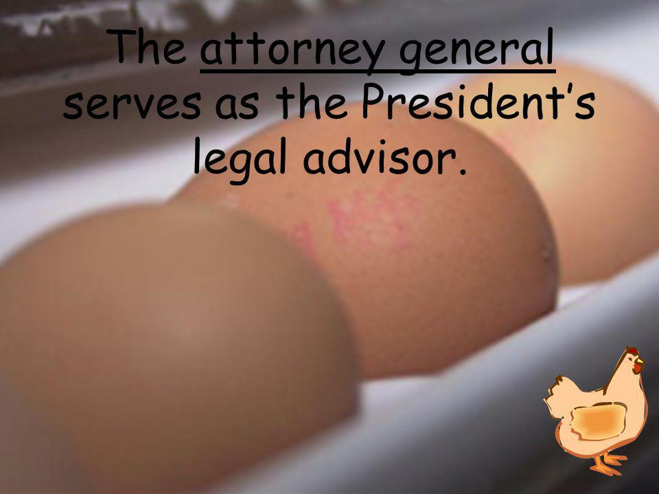 The _____________ serves as the President's legal advisor.