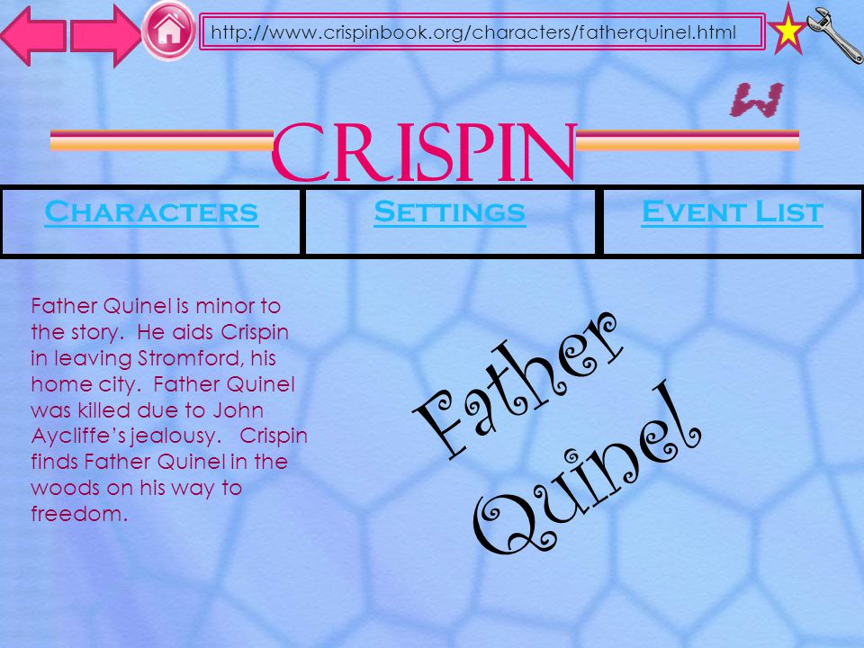 Crispin CharactersSettingsEvent List http://www.crispinbook.org/characters/fatherquinel.html Father Quinel Father Quinel is minor to the story.