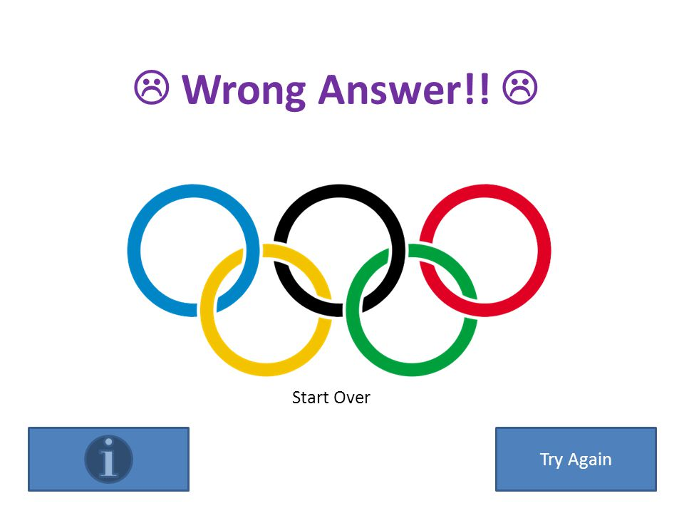  Wrong Answer!!  Try Again Start Over
