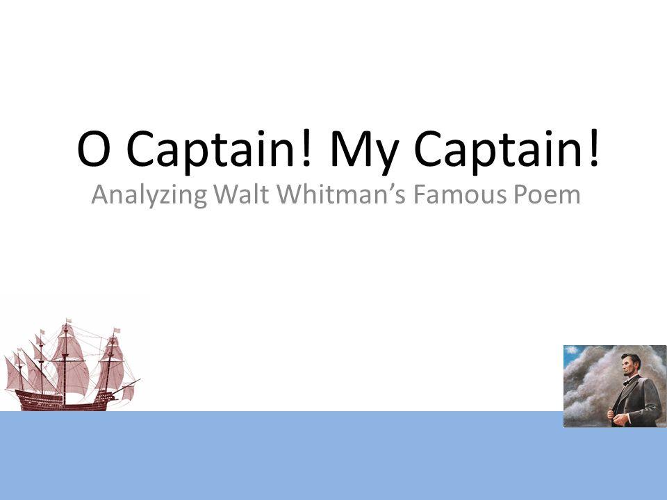 O Captain! My Captain! Analyzing Walt Whitman's Famous Poem