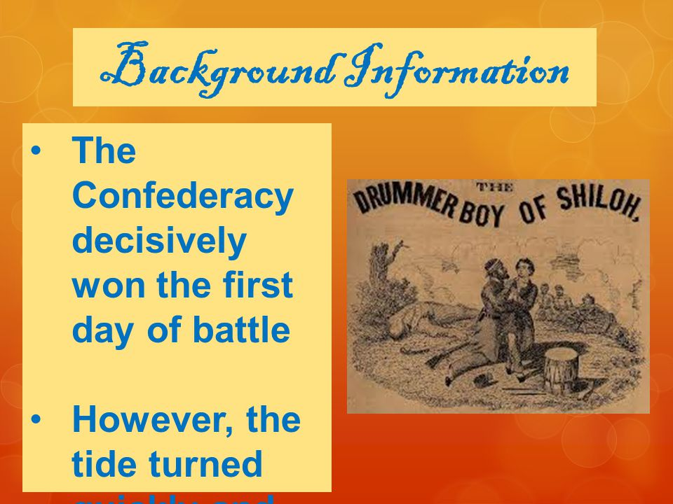 Background Information Approximate ly 25,000 men were slaughtered in two days Bloodiest battle in US history at its time
