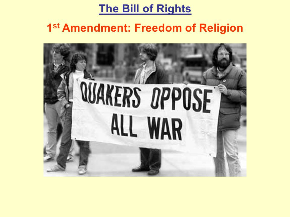 The Bill of Rights 1 st Amendment: Freedom of Religion
