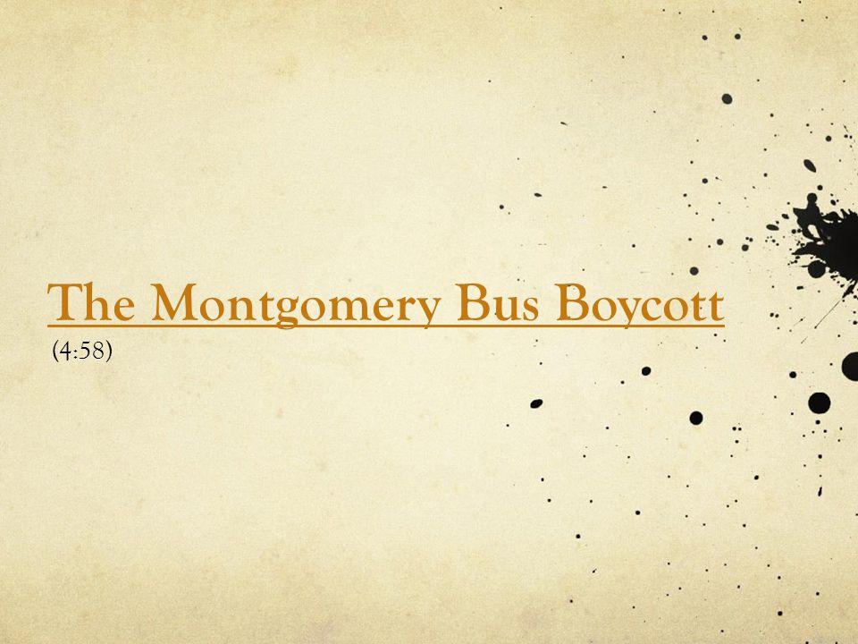 The Montgomery Bus Boycott (4:58)