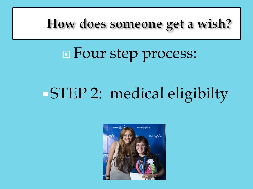  Four step process:  STEP 2: medical eligibilty