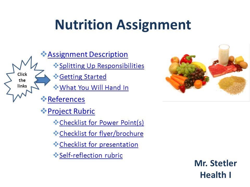 Nutrition Assignment  Assignment Description Assignment Description  Splitting Up Responsibilities Splitting Up Responsibilities  Getting Started G