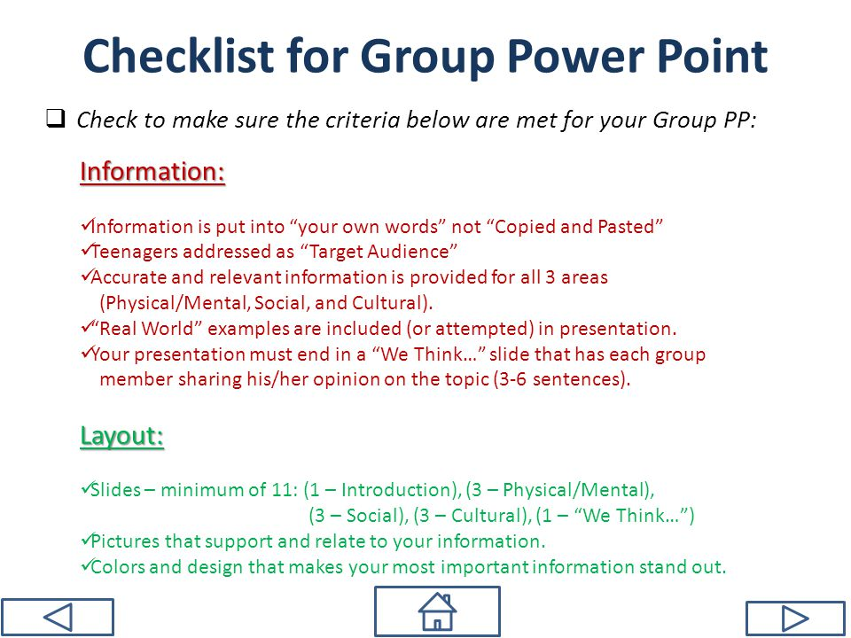 Checklist for Presentation  Is your Group Power Point complete? Group Power Point  Is your Flyer or Brochure complete?Flyer or Brochure  Did you print enough copies of your flyer for everybody in class.