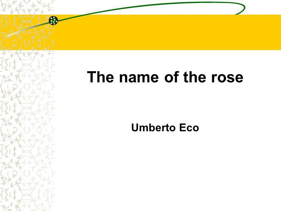 The name of the rose Umberto Eco
