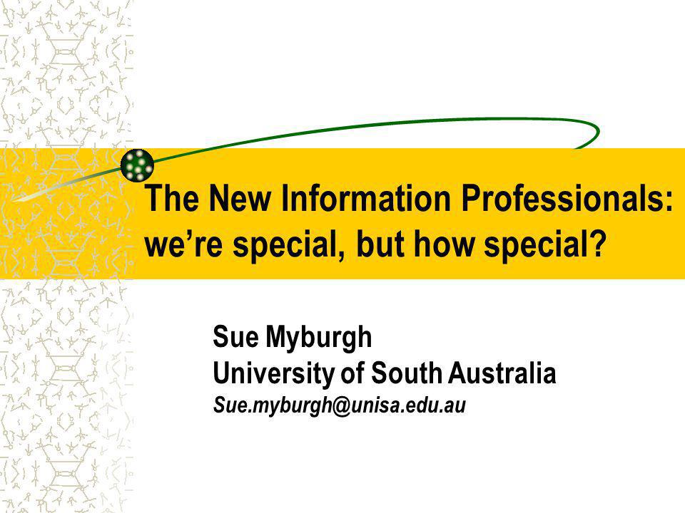 The New Information Professionals: we're special, but how special.