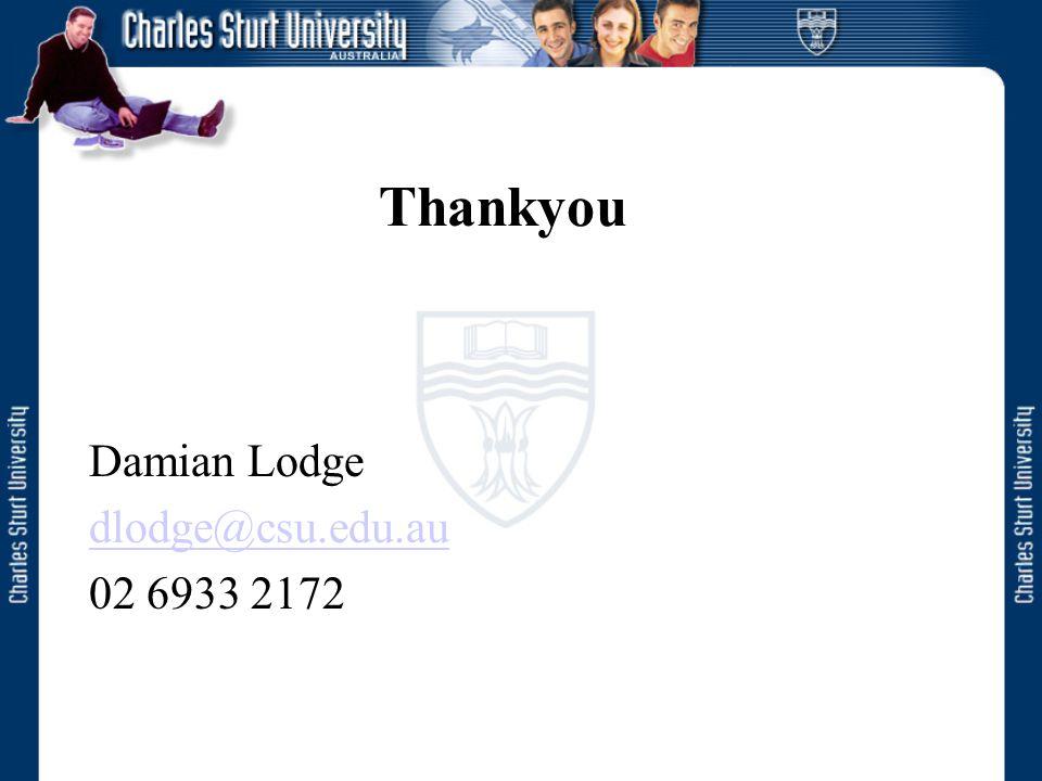 Thankyou Damian Lodge dlodge@csu.edu.au 02 6933 2172