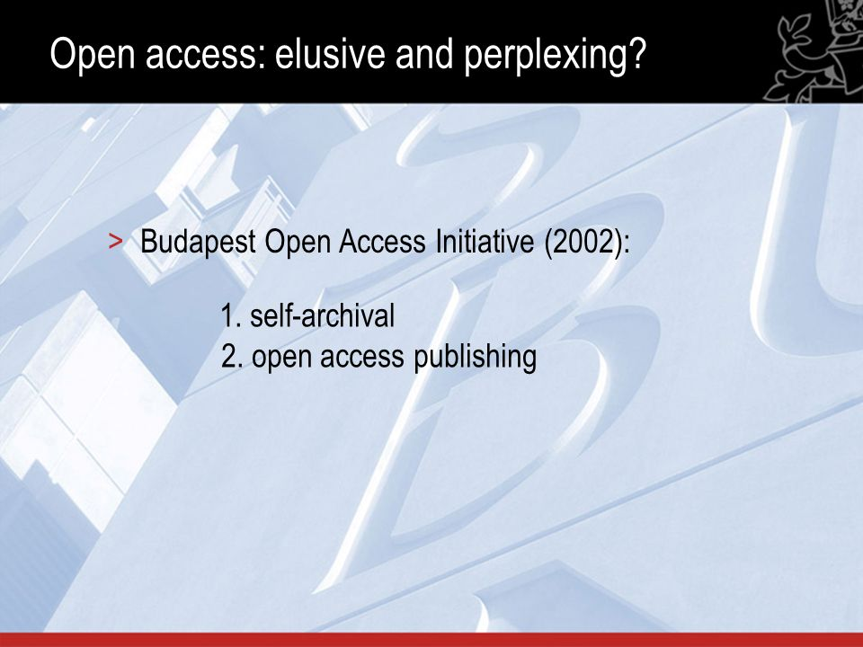 Open access: elusive and perplexing. >Budapest Open Access Initiative (2002): 1.