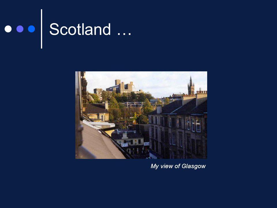 Scotland … My view of Glasgow