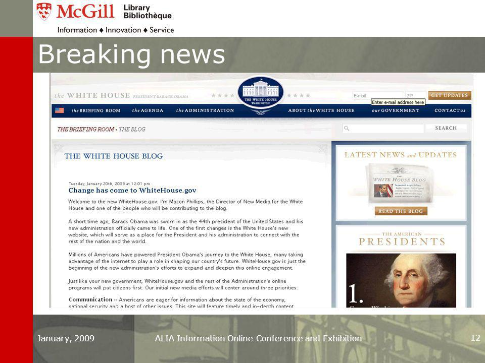 Breaking news January, 2009ALIA Information Online Conference and Exhibition 12