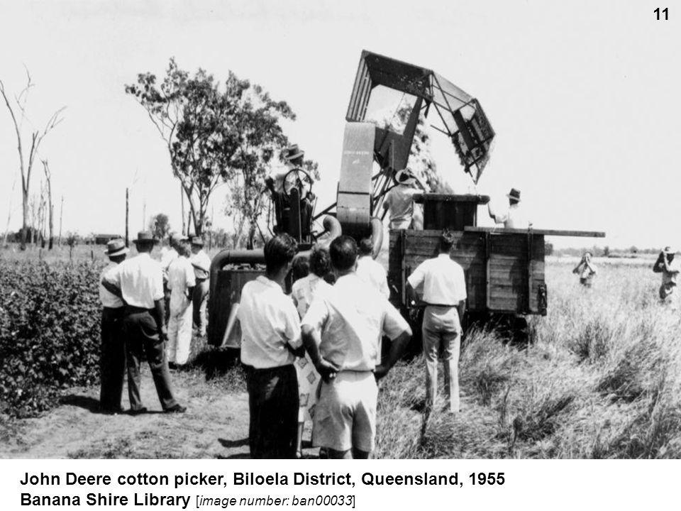 John Deere cotton picker, Biloela District, Queensland, 1955 Banana Shire Library [image number: ban00033] 11