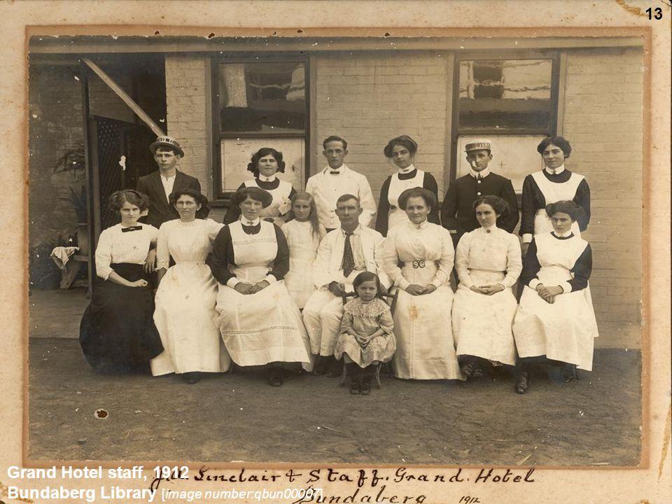 Grand Hotel staff, 1912 Bundaberg Library [image number:qbun00007] 13