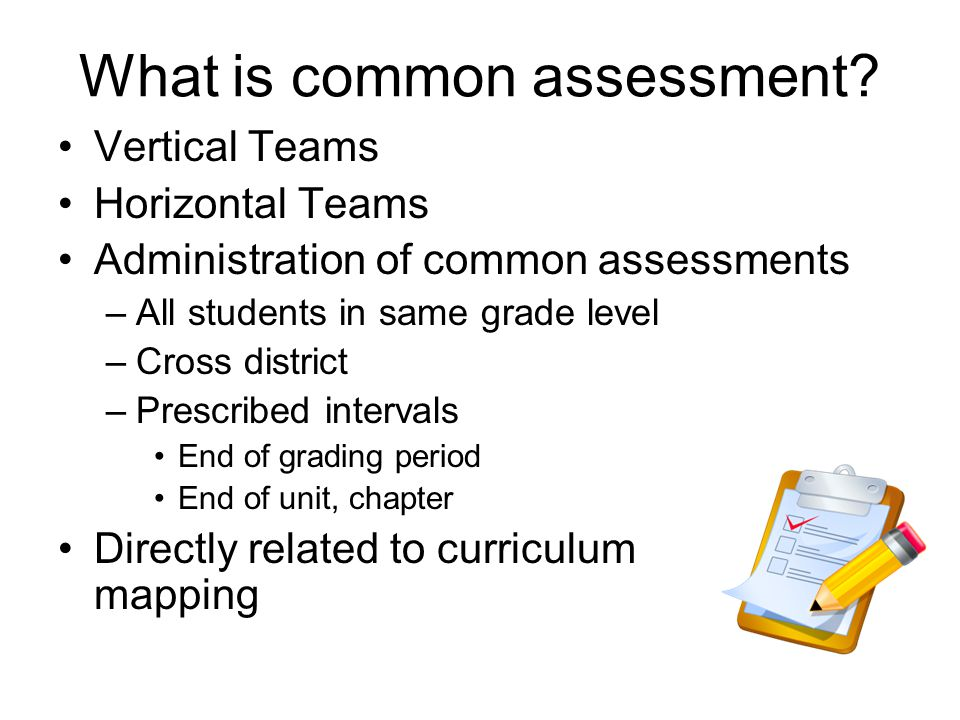 What is common assessment.