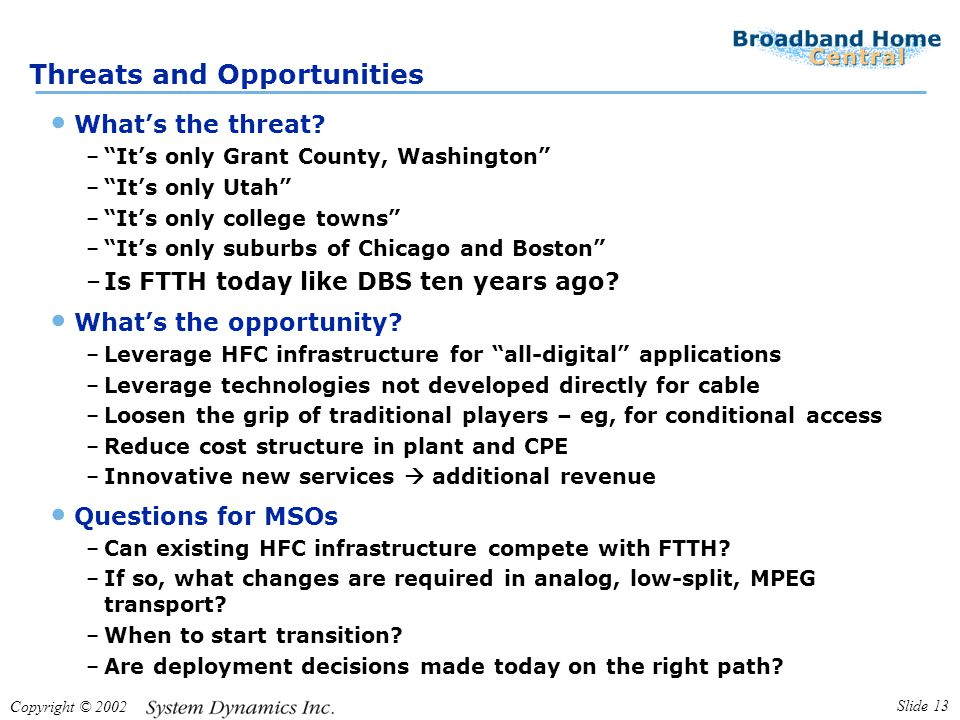 "Copyright © 2002 Slide 13 Threats and Opportunities What's the threat? –""It's only Grant County, Washington"" –""It's only Utah"" –""It's only college tow"