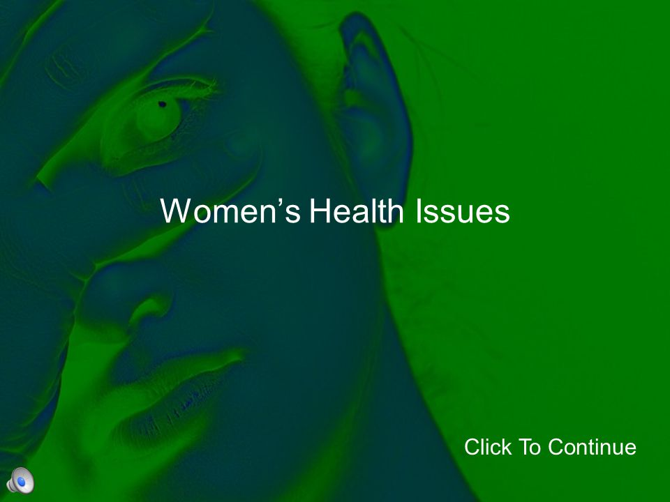 Women's Health Issues Click To Continue