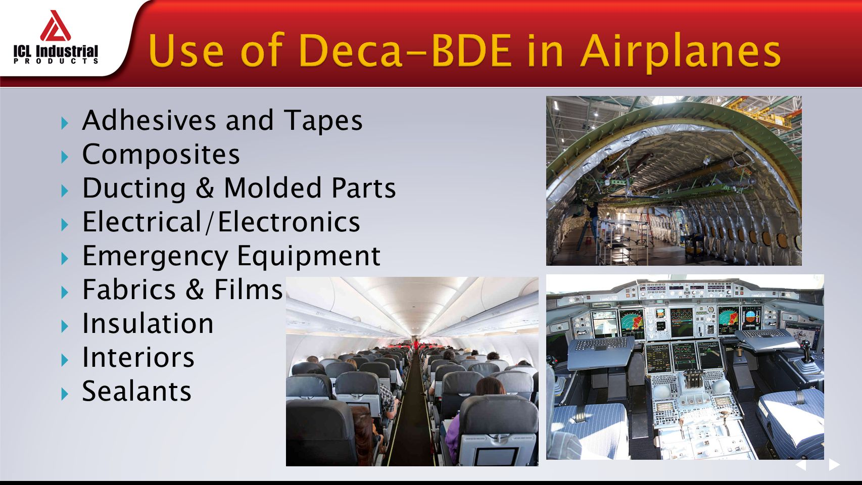 Adhesives and Tapes  Composites  Ducting & Molded Parts  Electrical/Electronics  Emergency Equipment  Fabrics & Films  Insulation  Interiors  Sealants