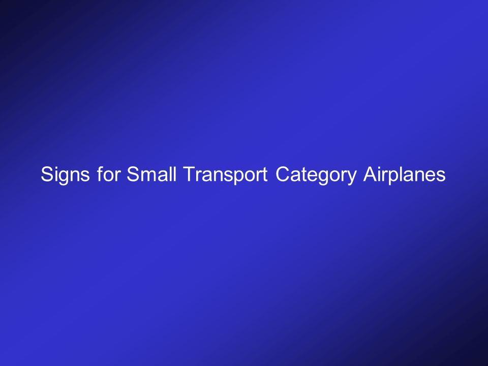 Signs for Small Transport Category Airplanes