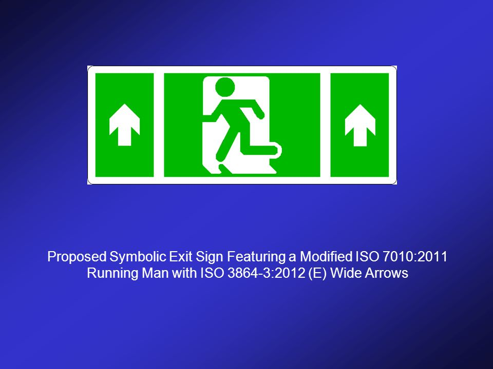 Proposed Symbolic Exit Sign Featuring a Modified ISO 7010:2011 Running Man with ISO 3864-3:2012 (E) Wide Arrows