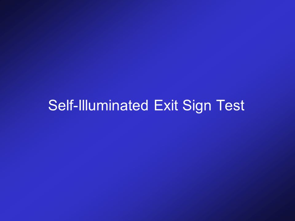 Self-Illuminated Exit Sign Test