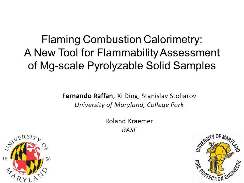 Flaming Combustion Calorimetry: A New Tool for Flammability Assessment of Mg-scale Pyrolyzable Solid Samples Fernando Raffan, Xi Ding, Stanislav Stoli