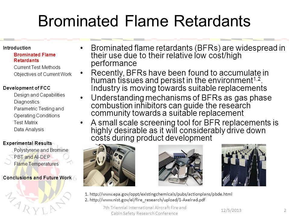 PBT 12/5/2013 7th Triennial International Aircraft Fire and Cabin Safety Research Conference 23 Introduction Brominated Flame Retardants Current Test Methods Objectives of Current Work Development of FCC Design and Capabilities Diagnostics Parametric Testing and Operating Conditions Test Matrix Data Analysis Experimental Results Polystyrene and Bromine PBT and Al-DEP Flame Temperatures Conclusions and Future Work